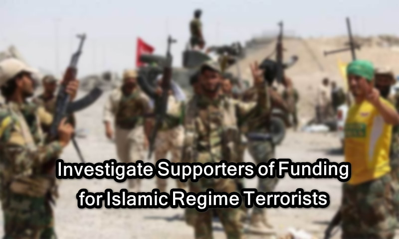 Investigate Supporters of Funding for Islamic Regime Terrorists
